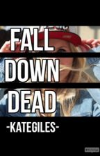 Fall Down Dead by gillys24