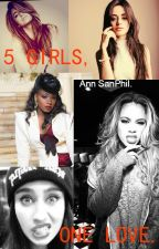 5 Girls, One love (5H y tú) (Terminada) (1ra temporada) #Watty2016 by Andylohan