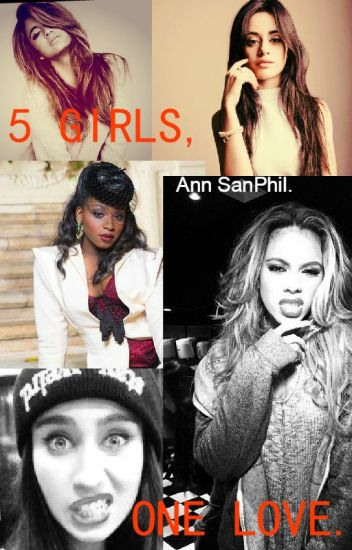 5 Girls, One love (5H y tú) (Terminada) (1ra temporada) #Watty2016
