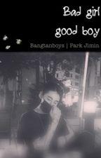» Bad Girl Good Boy. || 박지민 by ChefPikaCha