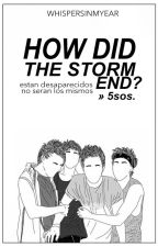 How did the storm end? » 5sos. by whispersinmyear