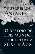 Os Guerreiros de Antares - Trégua by HeloisyTnel