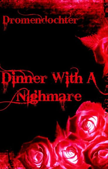 Dinner With A Nightmare