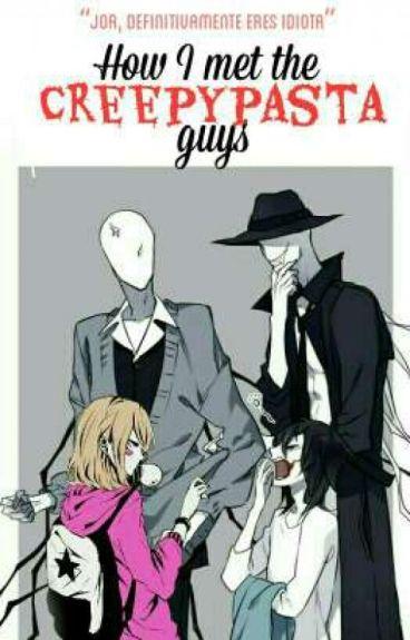How I met The Creepypasta Guys.