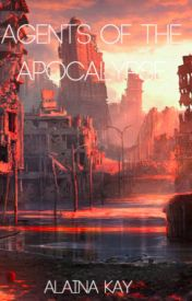 Agents of the Apocalypse by AlainaKay6