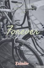 Forever  by Zziniie