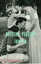 Christian y Anastasia Grey: Nuestra Pequeña Familia. by AGreyssed