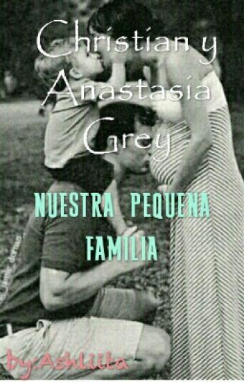 Christian y Anastasia Grey: Nuestra Pequeña Familia.