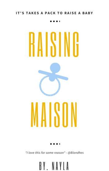 Raising Maison ::Stylan::