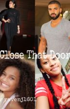 Close That Door (sequel to At the Door) by ravenj1601