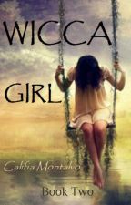 WICCA GIRL: Book Two--The Harvest of Essence by Califia