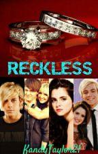 Reckless by Nobodygrl1