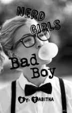 Nerd Girls Bad Boy by TabithaSchonberg