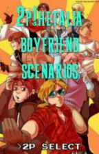 2p!hetalia boyfriend scenarios by Lexie_May_