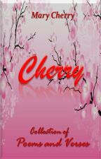 Cherry: Collection of Poems and Verses by MaceMillennium