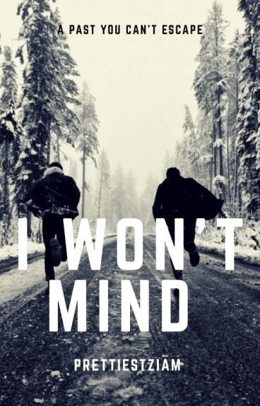 I won't mind ➸ ziam mayne