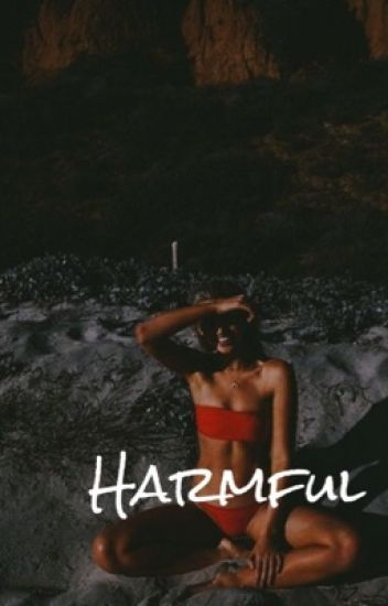 Harmful [e.d]