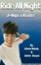 Ride All Night (BTS J-Hope x Reader) by kpop-garbag3