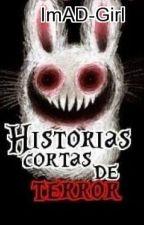 Historias cortas de terror. by ImAD-Girl