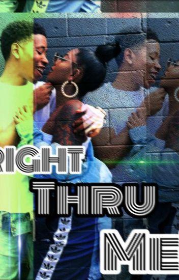 Right thru me (thug love story)