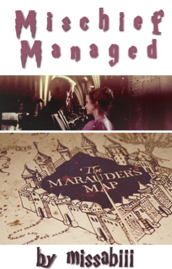 Mischief Managed [Dramione] (Completed)
