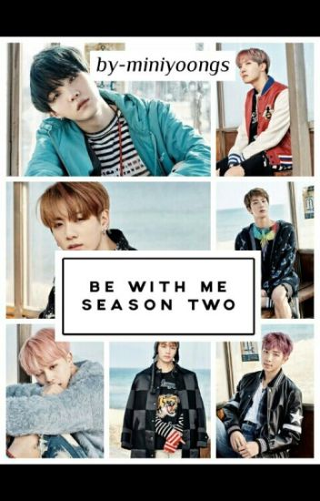 Be With Me [ Season 2 ]