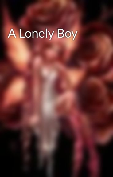 A Lonely Boy by Bitter_Sun