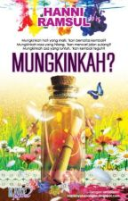 MUNGKINKAH? by HanniRamsul