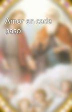 Amor en cada paso by anamercedeseliasvera