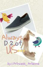ALWAYS D 2 of US (Completed) by Princess_Arianne