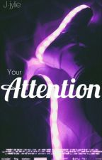 Your attention|j.b by J-Jylie