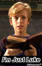 I'm Just Luke: Luke Hemmings [AU] by ONXstories