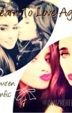 Learn To Love Again (Camren/Fifth Harmony fanfic) (COMPLETED) by iwuzhere1432