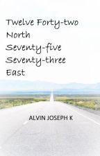 Twelve. Forty-two North Seventy-five. Seventy-three East by alvinjosephk