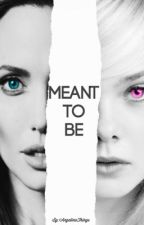 Meant To Be by angelinathings