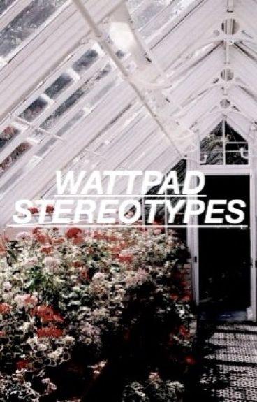 Wattpad Stereotypes
