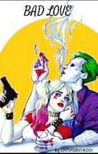 Bad Love(Joker y Harley) TERMINADA by LAMADRINA001