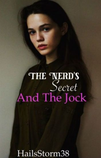 The Nerd's Secret And The Jock (Major Editing)