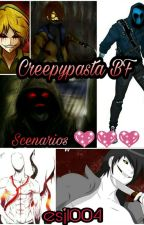 CREEPYPASTA BOYFRIEND SCENARIOS ❤❤❤ (On-hold) by ESJ1004