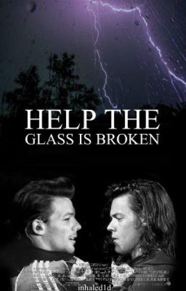Help The Glass Is Broken ➵ au l.s