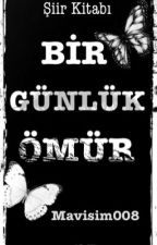 Bir GÜNLÜK Ömür by mavisim008