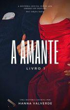 A amante Livro1 #Wattys2017 by HannaValverde
