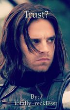 Trust? (Bucky X Reader) by totally_reckless