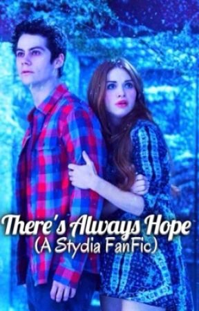 There's Always Hope (A Stydia FanFic) by stydiashope