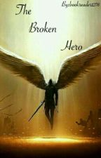 The Broken Hero by Cabin3Demigod