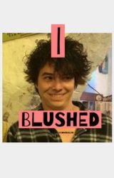 I blushed by irwiniscute