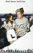 More Than This ft. Niall Horan by tempo-narry-fix