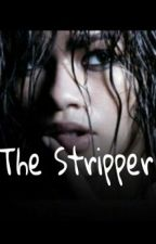 The Stripper by thot4bieber