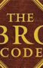 """The """"Bro Code"""" Rule Book by doctor_reaper"""