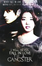 I Will Never Fall In Love To A Gangster : NFILTAG BOOK 2 by Hyorin_Dey